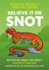 Believe It or Snot : The Definitive Field Guide to Earth's Slimy Creatures - Book