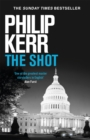 The Shot : Darkly imaginative alternative history thriller re-imagines the Kennedy assassination myth - eBook
