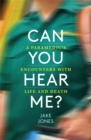 Can You Hear Me? : A Paramedic's Encounters with Life and Death - Book