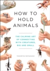 How to Hold Animals - Book