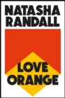 Love Orange : a vivid, comic cocktail about a modern American family - Book