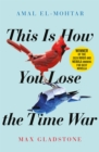 This is How You Lose the Time War - Book