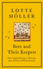 Bees and Their Keepers : From waggle-dancing to killer bees, from Aristotle to Winnie-the-Pooh - eBook