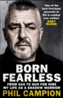Born Fearless : From Kids' Home to SAS to Pirate Hunter - My Life as a Shadow Warrior - Book