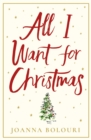 All I Want for Christmas : escape with this hilarious and heart-warming festive romance