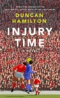 Injury Time : A Novel - Book