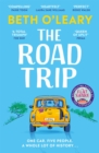 The Road Trip : The heart-warming new novel from the author of The Flatshare and The Switch