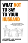 What Not to Say to Your Husband - eBook