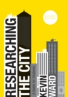 Researching the City : A Guide for Students - Book