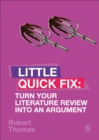 Turn Your Literature Review Into An Argument : Little Quick Fix - eBook