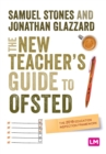 The New Teacher's Guide to OFSTED : The 2019 Education Inspection Framework - Book
