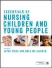 Essentials of Nursing Children and Young People - Book