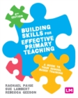 Building Skills for Effective Primary Teaching : A guide to your school based training - eBook