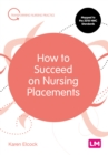 How to Succeed on Nursing Placements - eBook