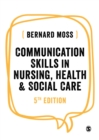 Communication Skills in Nursing, Health and Social Care - eBook