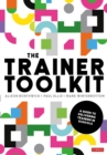 The Trainer Toolkit : A guide to delivering training in schools - eBook