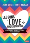 Lessons in Love and Understanding : Relationships, Sexuality and Gender in the Classroom - eBook