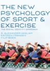 The New Psychology of Sport and Exercise : The Social Identity Approach - eBook