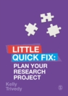 Plan Your Research Project : Little Quick Fix - Book