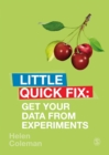 Get Your Data From Experiments : Little Quick Fix - eBook