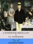 A Wodehouse Miscellany: Articles & Stories - eBook