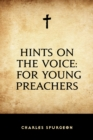 Hints on the Voice: For Young Preachers - eBook