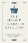 The Second Funeral of Napoleon - eBook