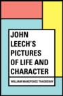 John Leech's Pictures of Life and Character - eBook