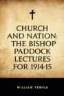 Church and Nation: The Bishop Paddock Lectures for 1914-15 - eBook