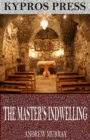The Master's Indwelling - eBook