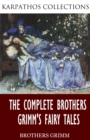 The Complete Brothers Grimm's Fairy Tales - eBook