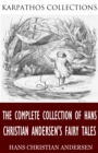 The Complete Collection of Hans Christian Andersen's Fairy Tales - eBook