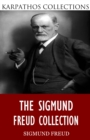 The Sigmund Freud Collection - eBook