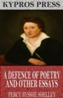 A Defence of Poetry and Other Essays - eBook