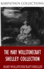 The Mary Wollstonecraft Shelley Collection - eBook