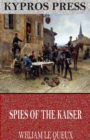 Spies of the Kaiser: Plotting the Downfall of England - eBook
