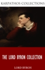 The Lord Byron Collection - eBook