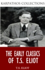 The Early Classics of T.S. Eliot - eBook