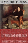 Lay Morals and Other Essays - eBook