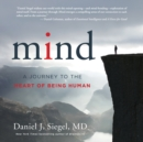 Mind : A Journey to the Heart of Being Human - eAudiobook