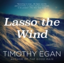 Lasso the Wind : Away to the New West - eAudiobook