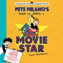 Pete Milano's Guide to Being a Movie Star - eAudiobook