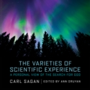 The Varieties of Scientific Experience : A Personal View of the Search for God - eAudiobook