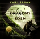 The Dragons of Eden : Speculations on the Evolution of Human Intelligence - eAudiobook
