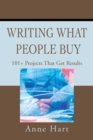 Writing What People Buy : 101+ Projects That Get Results - eBook