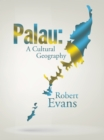 Palau: a Cultural Geography - eBook