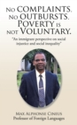 "No Complaints, No Outbursts, Poverty Is Not Voluntary. : ""An Immigrant Perspective on Social Injustice and Social Inequality"" - eBook"