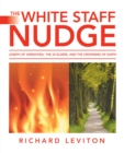 The White Staff Nudge : Joseph of Arimathea, the 24 Elders, and the Crowning of Earth - eBook