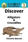 Discover Alligators & Crocodiles : Level 3 Reader - eBook