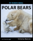My Favorite Animal: Polar Bears - eBook